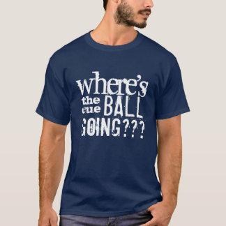 """Camiseta """"Onde é o t-shirt ir do Snooker da bola de"""