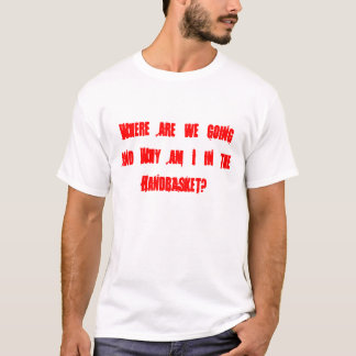 Camiseta Onde estamos nós que vamos e porque sou eu neste