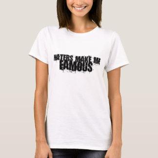 Camiseta Os aborrecedores fazem-me famoso