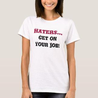 Camiseta Os aborrecedores…, obtêm em seu trabalho!