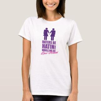 Camiseta Os aborrecedores sejam Hatin quando nós formos