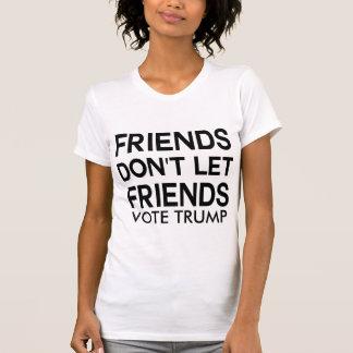 Camiseta Os amigos não deixam amigos VOTAR O TRUNFO ou