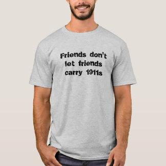 Camiseta Os amigos não deixam o carregar 1911s dos amigos