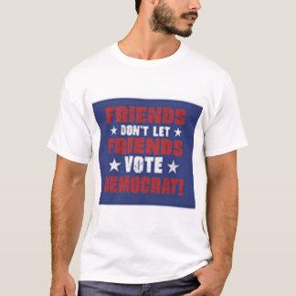Camiseta Os amigos não deixam o voto Democrata dos amigos!