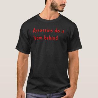 Camiseta Os assassinos fazem-no de atrás
