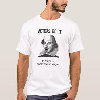 Camiseta Os atores fazem-no na frente dos desconhecido