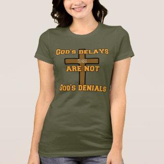 Camiseta Os atrasos do deus não são as recusas do deus