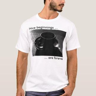 Camiseta Os começos agradáveis são forever