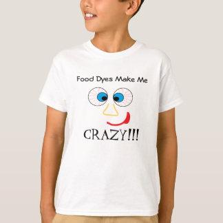 Camiseta Os corantes alimentares fazem-me LOUCO!!!