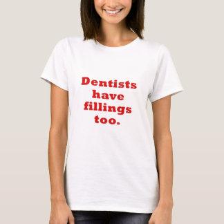 Camiseta Os dentistas têm enchimentos demasiado