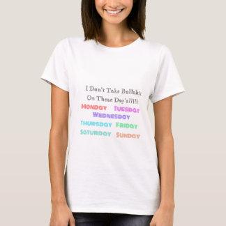 Camiseta Os dias eu não tomo o Bullshit