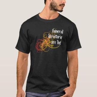 Camiseta Os diretores fúnebres estão quentes