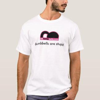 Camiseta os dumbbells são estúpidos