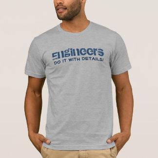 Camiseta Os engenheiros fazem-no com detalhes