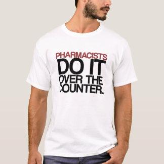 Camiseta Os farmacêuticos fazem-no sobre o t-shirt