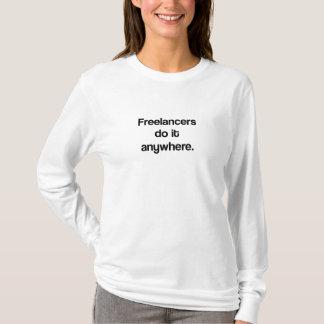 Camiseta Os Freelancers fazem-no em qualquer lugar