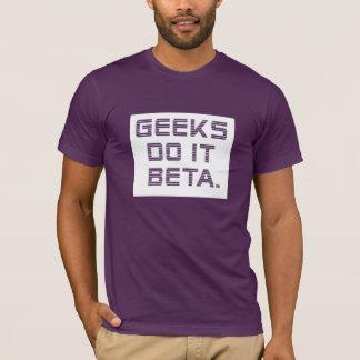 Camiseta Os geeks fazem-no beta