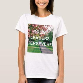 Camiseta Os grandes líderes perseveram