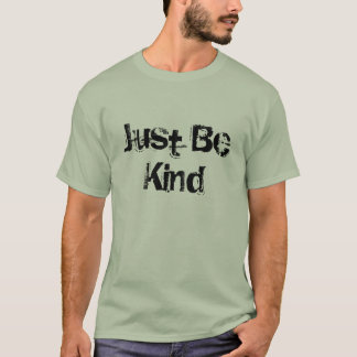 Camiseta Os homens justos sejam t-shirt amável