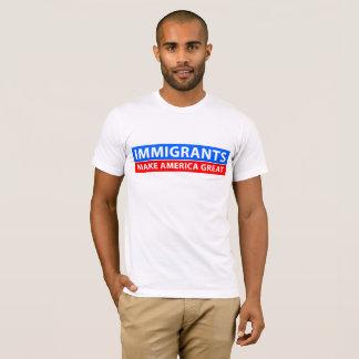 Camiseta Os imigrantes fazem o excelente de América