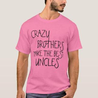 Camiseta Os irmãos loucos fazem os melhores tios