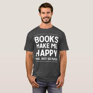 Camiseta Os livros fazem-me o humor feliz da leitura do
