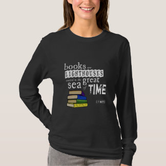 Camiseta Os livros são faróis no grande mar do tempo