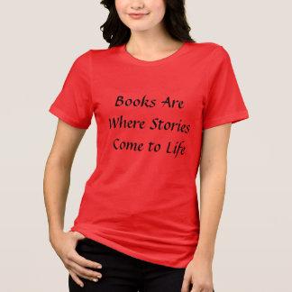 Camiseta Os livros são onde as histórias vêm à vida