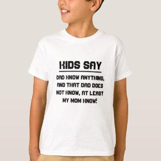 Camiseta Os miúdos dizem: O pai sabe qualquer coisa