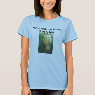 Camiseta Os Mycologists fazem-no com CARAS do DIVERTIMENTO!