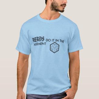 Camiseta Os nerd fazem-no no porão