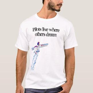 Camiseta Os pilotos vivem onde outro sonham