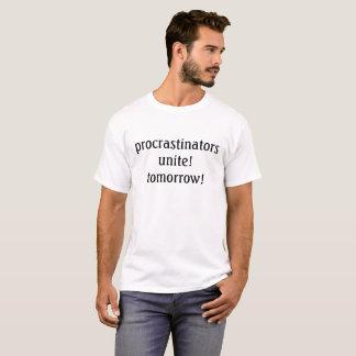 Camiseta os procrastinadores unem-se! amanhã! t-shirt
