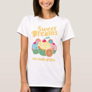Camiseta Os sonhos doces são feitos… de cupcakes e de
