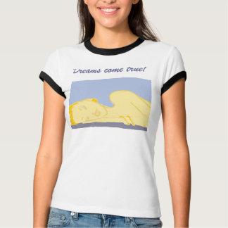 Camiseta Os sonhos vêm verdadeiro!