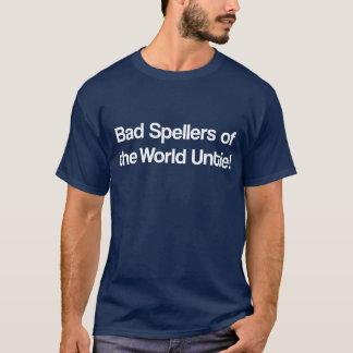 Camiseta Os spellers maus do mundo desatam!
