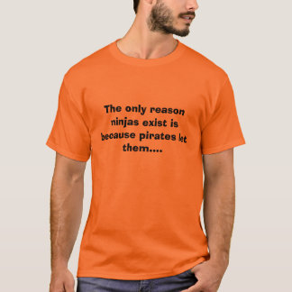 Camiseta Os únicos ninjas da razão existem são porque