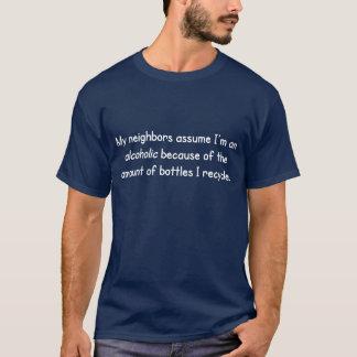 Camiseta Os vizinhos supor que eu sou um alcoólico