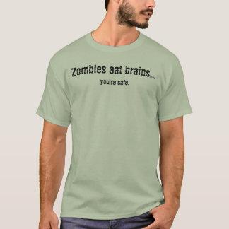 Camiseta Os zombis comem cérebros…, você são seguros