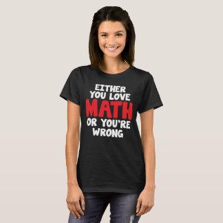 Camiseta Ou você ama a matemática ou você é t-shirt errado