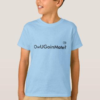 Camiseta OwUGoinMate?