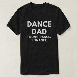 Camiseta Pai da dança - eu não danço, mim financio