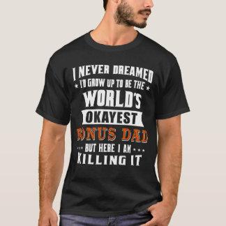 Camiseta Pai do bônus do Okayest do mundo