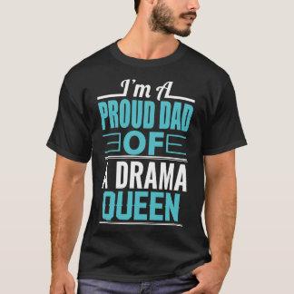 Camiseta Pai orgulhoso de uma rainha do drama