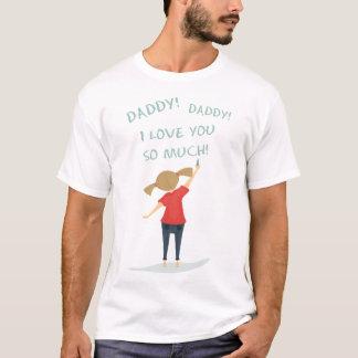 Camiseta PAI! PAI! EU TE AMO TANTO - dia do ` s do pai