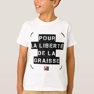 Camiseta Para a LIBERDADE da GORDURA - Jogo de palavras