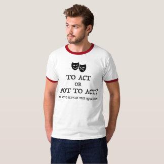 """Camiseta """"Para actuar ou para não actuar"""" T"""