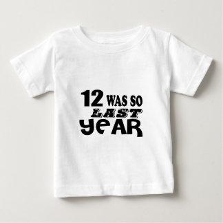 Camiseta Para Bebê 12 era assim tão no ano passado o design do
