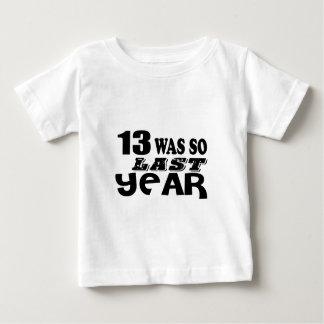 Camiseta Para Bebê 13 era assim tão no ano passado o design do