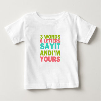 Camiseta Para Bebê 3 palavras 8 letras dizem que e eu somos seus